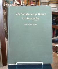 image of The Wilderness Road to Kentucky (1921)  Its Location and Features