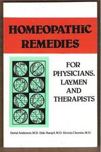 HOMEOPATHIC REMEDIES FOR PHYSICIANS, LAYMEN AND THERAPISTS