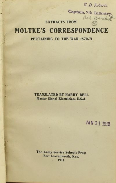 Fort Leavenworth, Kas: The Army Service Schools Press, 1911. Hard Cover. Very Good binding. 8vo; in ...