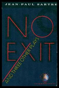 NO EXIT - and Three Other Plays: Dirty Hands; The Flies; The Respectful Prostitute