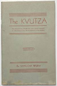 image of The kvutza: The structure, problems, and achievements of the collective settlements in Palestine