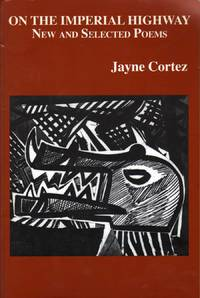 On the Imperial Highway: New and Selected Poems by  Jayne Cortez - Paperback - 1st Edition - 2009 - from citynightsbooks and Biblio.com