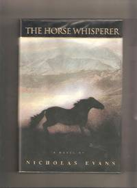 The Horse Whisperer by  Nicholas Evans - 1st Edition 1st Printing - 1995 - from Lost Pages & Forgotten Words (SKU: 000713)