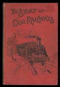 image of THE STORY OF OUR RAILWAYS.