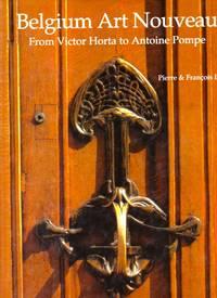 Belgium Art Nouveau: From Victor Horta to Antoine Pompe
