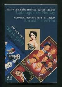 Catalogue de Mentay: Histoire du cinéma mondial sur les timbres