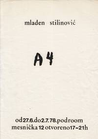"Original flyer announcing a work by Mladen Stilinovi  entitled ""A4"", on June 27 to July 2, 1978, at Podroom Gallery"