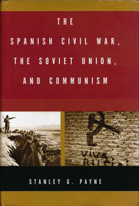 The Spanish Civil War, the Soviet Union, and Communism by  Stanley G Payne - First Edition - 2004 - from Good Books In The Woods and Biblio.com
