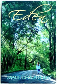Eden by  Jamie Lisa Forbes - Paperback - Signed First Edition - from West of Eden Books (SKU: 11014)