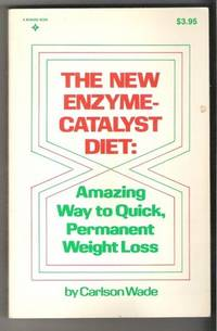 THE NEW ENZYME CATALYST DIET Amazing Way to Quick, Permanent Weight Loss