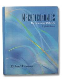 Macroeconomics: Theories and Policies (Eighth Edition)