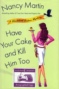 Have Your Cake and Kill Him Too (Blackbird Sisters Mysteries #5)