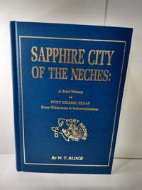 image of Sapphire City of the Neches: A Brief History of Port Neches Texas (SIGNED)