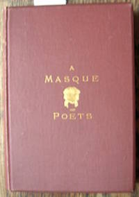 A Masque of Poets. Including Guy Vernon, A Novelette In Verse