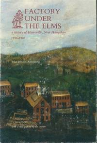 image of Factory Under the Elms: A History of Harrisville, New Hampshire 1774-1969