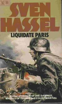 Liquidate Paris by  Sven Hassel - Paperback - Later Printing - 1982 - from Riverwash Books and Biblio.com