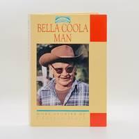 Bella Coola Man: More Stories of Clayton Mack