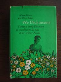 We Dickinsons, the life of emily dickinson as seen through the eyes of her brother austin