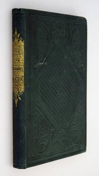 Life of the Rev. Richard Baxter, A.D. 1615 to A.D. 1691.