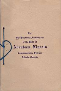 1809 February 12th 1909 Services in Commemoration of the One Hundredth Anniversary of the Birth of Abraham Lincoln