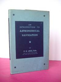 AN INTRODUCTION TO ASTRONOMICAL NAVIGATION