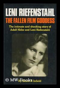 image of Leni Riefenstahl : the Fallen Film Goddess / by Glenn B. Infield