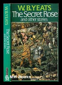 The secret rose : and other stories