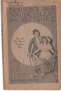 Denison's Vaudeville Sketches - Me And My Down Trodden Sex - An Old Maid Monologue by Harry L Newton; A S Hoffman - Paperback - 1904 - from Mayger & Mayger Pty Ltd and Biblio.com