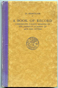 In Memoriam: A Book of Record Concerning Members of the American Academy of Arts and Letters