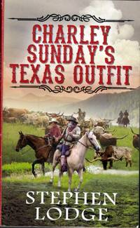 Charley Sunday's Texas Outfit