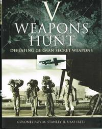 V-WEAPONS HUNT : DEFEATING GERMAN SECRET WEAPONS