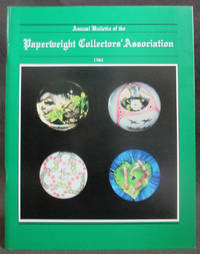 Annual Bulletin of the Paperweight Collectors\' Association, Inc. 1984