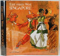 EAST MEETS WEST SINGAPORE by  Dick Wilson - First Edition - 1971 - from Gravelly Run Antiquarians and Biblio.com