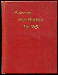"Across the Plains in '65. A Youngster's Journal, from ""Gotham"" to ""Pike's Peak"""