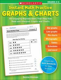 Instant Math Practice   Graphs and Charts  Grades 2 3 : 50 Engaging Reproducibles That Help Kids Read and Interpret Graphs and Charts