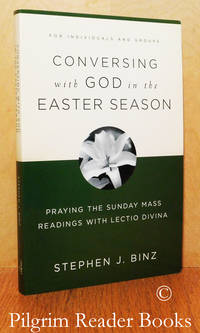 Conversing with God in the Easter Season; Praying the Sunday Mass Readings  with Lectio Divina.