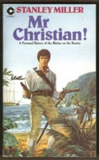 MR. CHRISTIAN!  A Personal History of the Mutiny on the Bounty