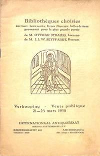 Vente 21-23 mars 1938: Bibliothèques Choisies Surtout :beaux-arts, Livres  Illustrés, Belles-Lettres Provenant Pour La Plus Grande Partie De M.  Ottmar Strzuss et De M. J.L.W.Seyffardt