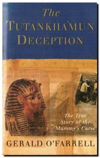 The Tutankhamun Deception  The True Story of the Mummy's Curse