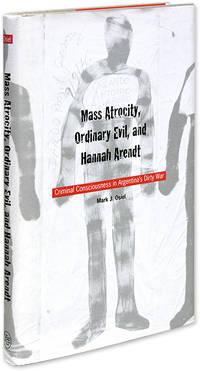 Mass Atrocity Ordinary Evil and Hannah Arendt: Criminal Consciousness
