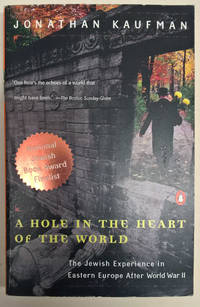A Hole in the Heart of the World: The Jewish Experience in Eastern Europe After World War II