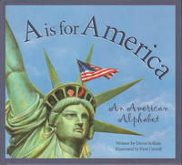 A IS FOR AMERICA: An American Alphabet.