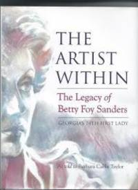 THE ARTIST WITHIN: THE LEGACY OF BETTY FOY SANDERS, GEORGIA'S 74TH FIRST LADY