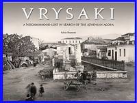 image of VRYSAKI - A NEIGHBORHOOD LOST IN SEARCH OF THE ATHENIAN AGORA