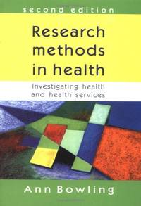 Research Methods in Health: Investigating Health and Health Services by  Ann Bowling - Paperback - from World of Books Ltd and Biblio.com