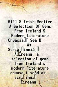 Gill'S Irish Reciter A Selection Of Gems From Ireland'S Modern Literature Cnuasa�T Se�D As...