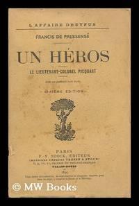 L' Affaire Dreyfus : un heros, le colonel Picquart / par Francis de Pressense
