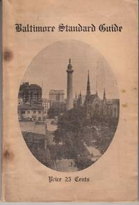 Baltimore Standard Guide: A Complete Compendium of Guide Information, together with a Map of the City. LACKING MAP