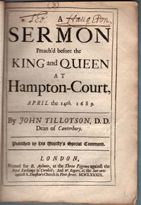 A sermon preach'd before the King and Queen at Hampton-Court, April the 14th. 1689.