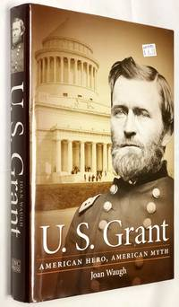 U. S. Grant: American Hero, American Myth (Civil War America) by Joan Waugh - Hardcover - Book Club (BCE/BOMC) - 2009 - from Books Galore LLC and Biblio.com